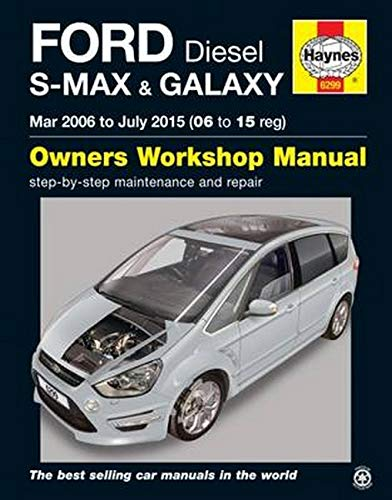 Ford S Max & Galaxy Diesel Owners Workshop Manual: 2006-2015: Anon