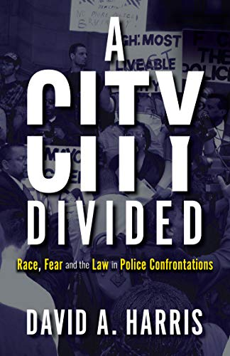 9781785273001: A City Divided: Race, Fear and the Law in Police Confrontations