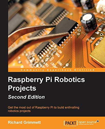 9781785280146: Raspberry Pi Robotics Projects - Second Edition