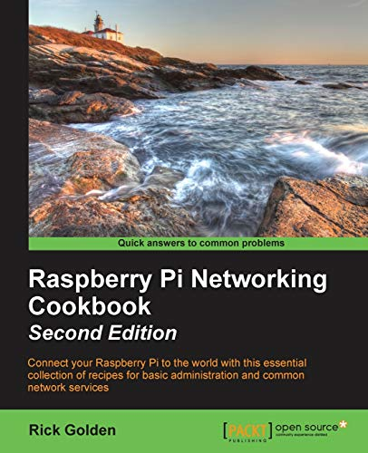 Raspberry Pi Networking Cookbook (Paperback): Rick Golden