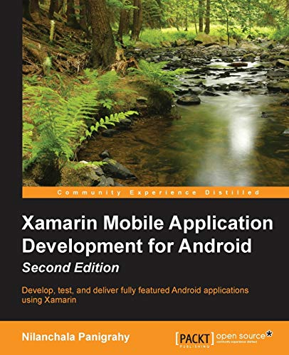 9781785280375: Xamarin Mobile Application Development for Android - Second Edition