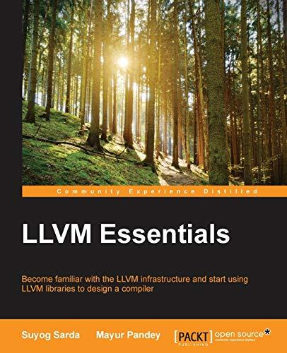 LLVM Essentials: Sarda, Suyog, Pandey,
