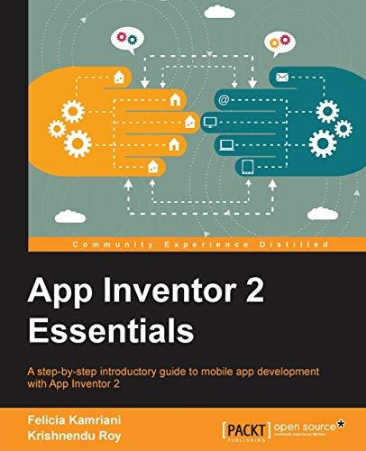 App Inventor 2 Essentials: Kamriani, Felicia; Roy, Krishnendu