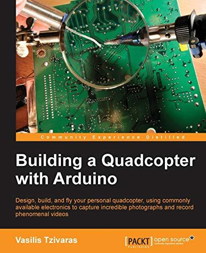 9781785281846: Building a Quadcopter with Arduino
