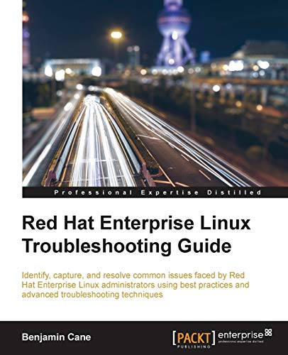 9781785283550: Red Hat Enterprise Linux Troubleshooting Guide