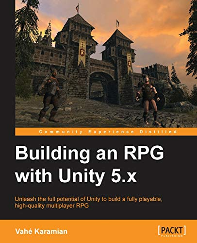 9781785285004: Building an RPG with Unity 5.x