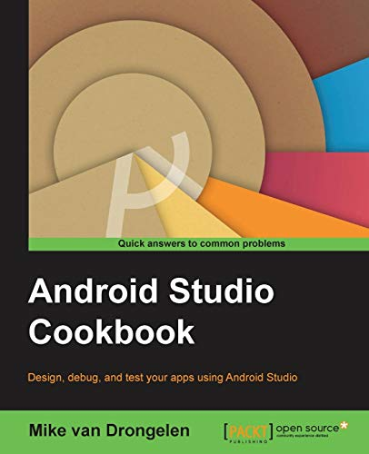 9781785286186: Android Studio Cookbook: Design, test, and debug your apps using Android Studio