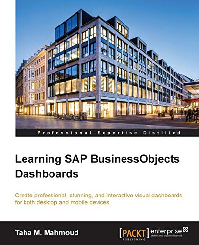 Learning SAP BusinessObjects Dashboards (Paperback): Taha M. Mahmoud