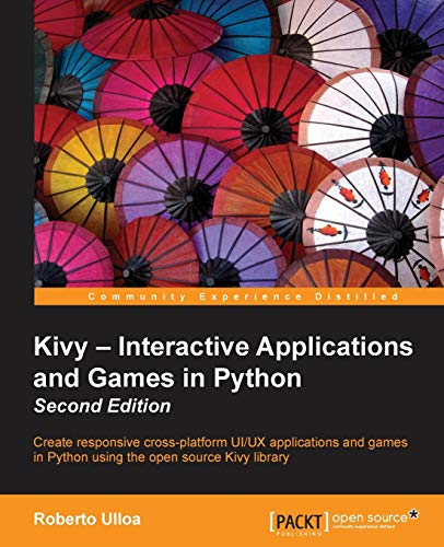9781785286926: Kivy: Interactive Applications in Python - Second Edition