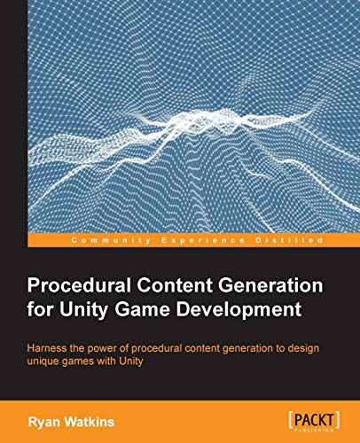 9781785287473: Procedural Content Generation for Unity Game Development