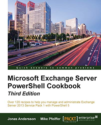 9781785288074: Microsoft Exchange Server PowerShell Cookbook - Third Edition