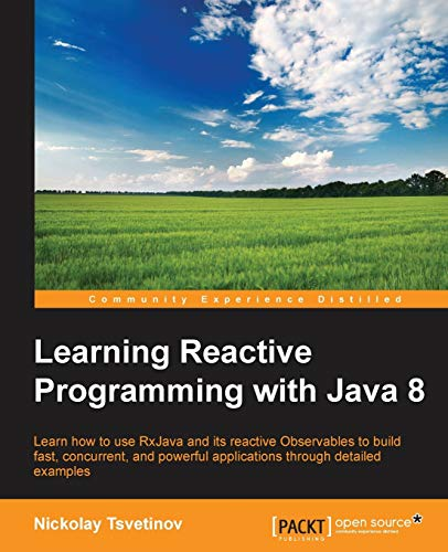 9781785288722: Learning Reactive Programming With Java 8