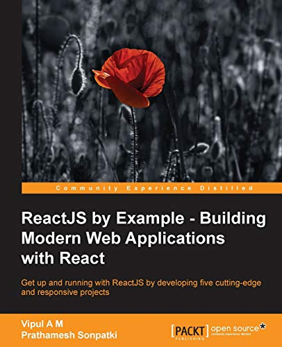 9781785289644: ReactJS by Example- Building Modern Web Applications with React