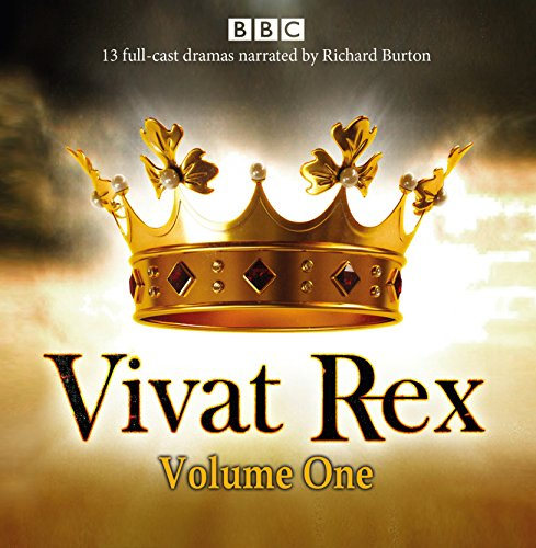 Vivat Rex: (Dramatisation) Volume One: Landmark Drama from the BBC Radio Archive: Shakespeare, ...
