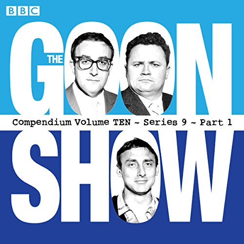 The Goon Show, Compendium 10: Series 9, Part 1: The Classic BBC Radio Comedy Series: Spike Milligan