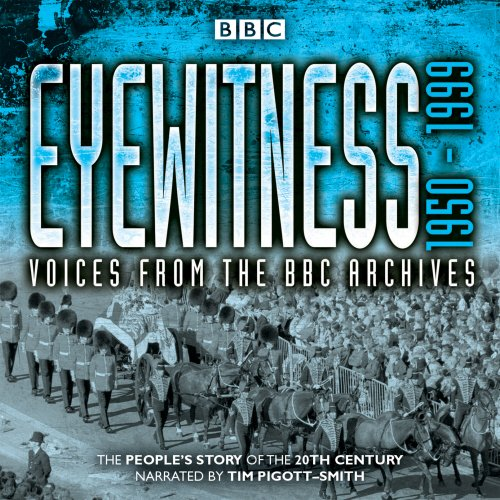 9781785290978: Eyewitness: 1950-1999: Voices from the BBC Archives