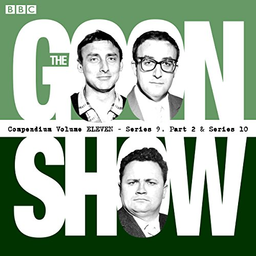9781785291296: The Goon Show Compendium: Volume 11 (Series 9, Pt 2 & Series 10): Nine episodes of the classic BBC radio comedy series (BBC Audio)