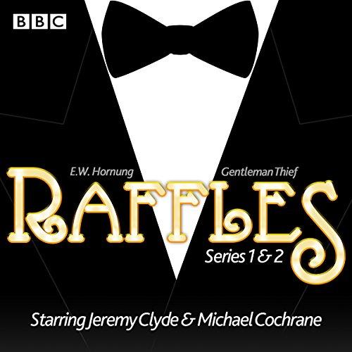 9781785291319: Raffles: Series 1 & 2: 12 Episodes of the BBC Radio 4 Extra Dramatisation