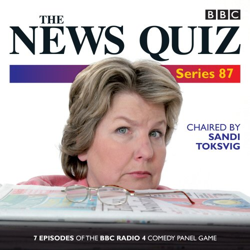 9781785291357: The News Quiz: Series 87: 7 episodes of the BBC Radio 4 comedy quiz