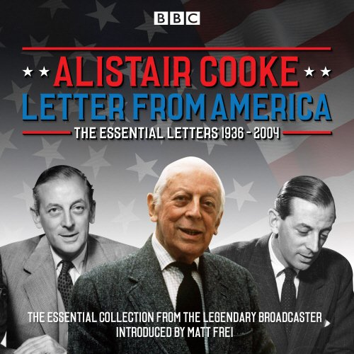 9781785291593: Letter from America: The Essential Letters 1936 - 2004: With Additional Narration by BBC American Correspondent Matt Frei