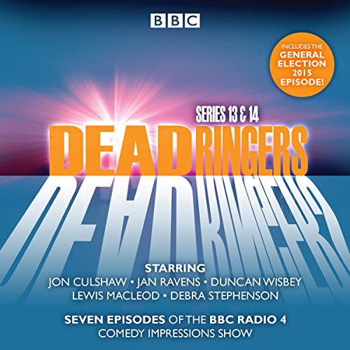 9781785291692: Dead Ringers Series 13 & 14: Seven Episodes of the BBC Radio 4 Comedy Series