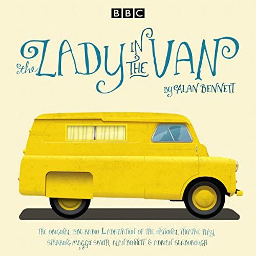 The Lady in the Van: A BBC Radio 4 Adaption: Bennett, Alan