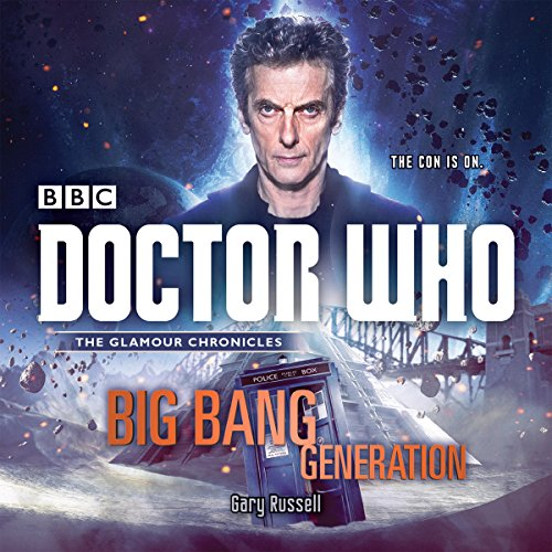 Doctor Who: Big Bang Generation: A 12th Doctor Novel: Russell, Gary
