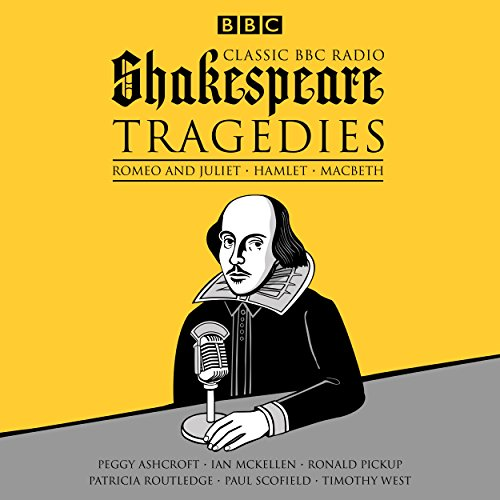 9781785293078: Classic BBC Radio Shakespeare: Tragedies: Hamlet; Macbeth; Romeo and Juliet