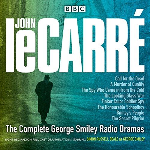 9781785293184: The Complete George Smiley Radio Dramas: BBC Radio 4 Full-Cast Dramatization