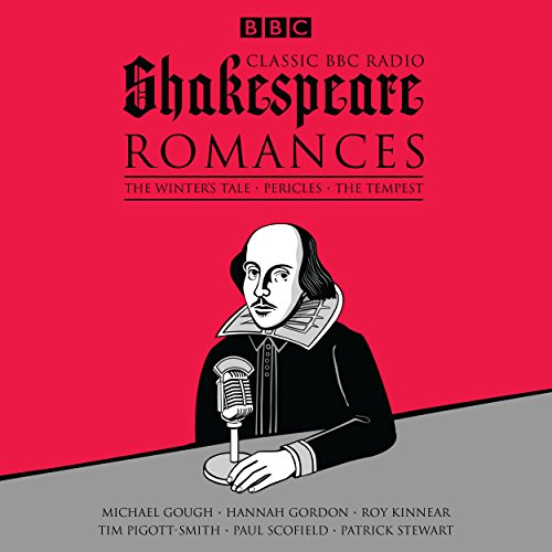 9781785293597: Classic BBC Radio Shakespeare: Romances: The Winter's Tale; Pericles; The Tempest