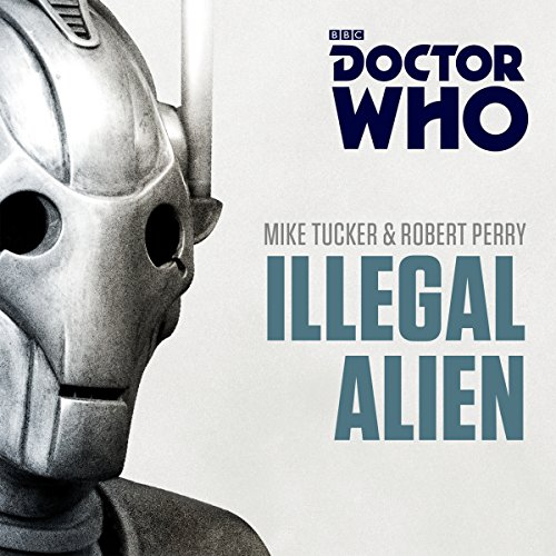 Doctor Who: Illegal Alien: 7th Doctor Novel: Mike Tucker
