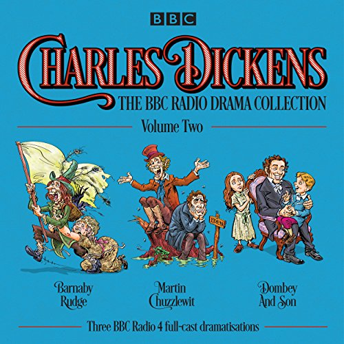 Charles Dickens: The BBC Radio Drama Collection: Dickens, Charles