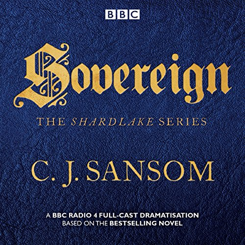 9781785294082: Shardlake: Sovereign: A BBC Radio 4 Full-Cast Dramatisation