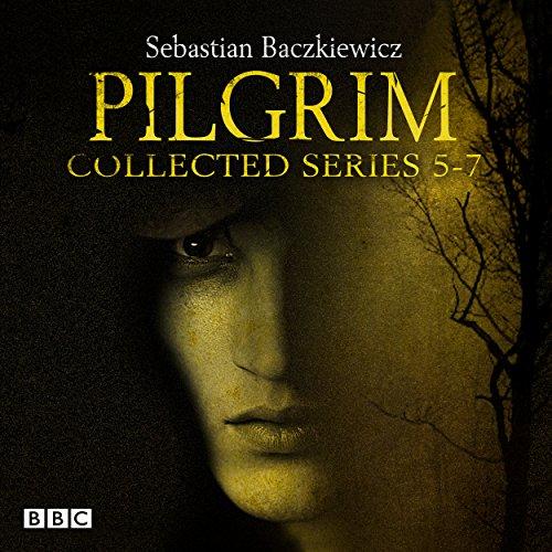 Pilgrim: Series 5-7: BBC Radio 4 Full-Cast Dramas: Baczkiewicz, Sebastian