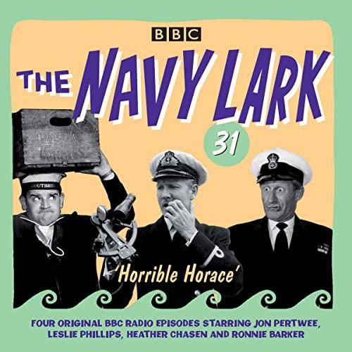 The Navy Lark Volume 31: Horrible Horace: Lawrie Wyman
