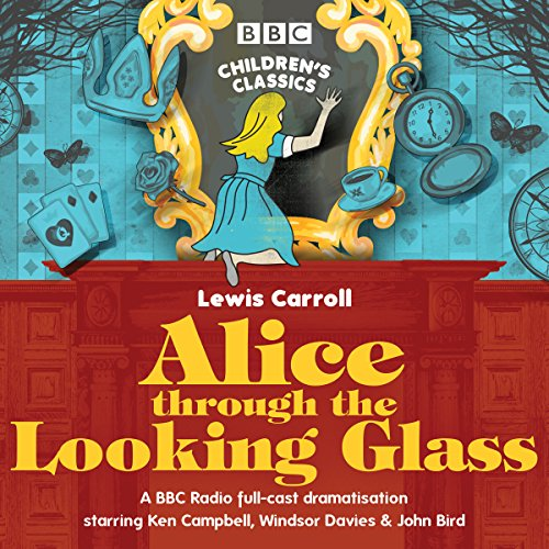 Alice Through the Looking Glass : BBC: Lewis Carroll