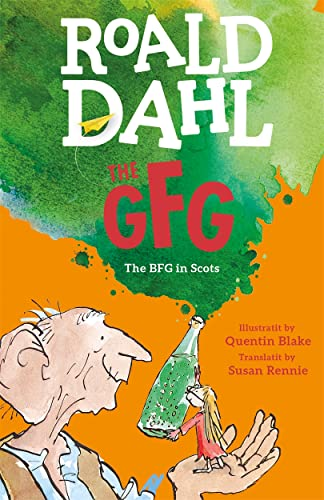 The GFG: The Guid Freendly Giant (the BFG in Scots) (Paperback): Roald Dahl