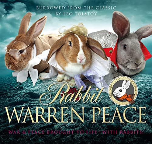 Rabbit Warren Peace: War & Peace Brought: Leo Tolstoy