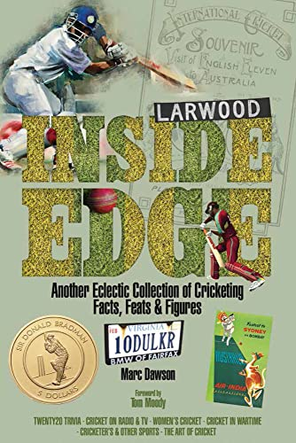 Inside Edge: Another Eclectic Collection of Cricketing Facts, Feats and Figures: Marc Dawson