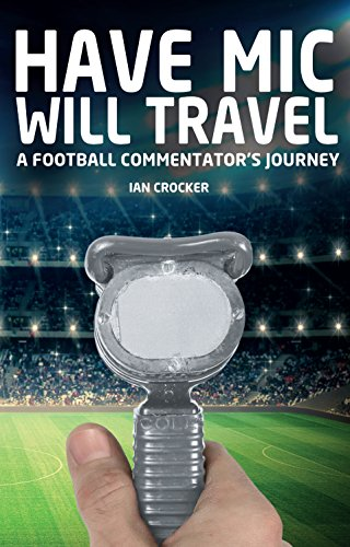 9781785310331: Have Mic Will Travel: A Football Commentator's Journey