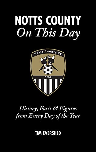 9781785310409: Notts County On This Day: History, Facts & Figures from Every Day of the Year