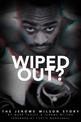 Wiped Out?: The Jerome Wilson Story
