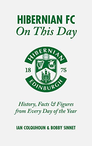 9781785310782: Hibernian FC On This Day: History, Facts & Figures from Every Day of the Year