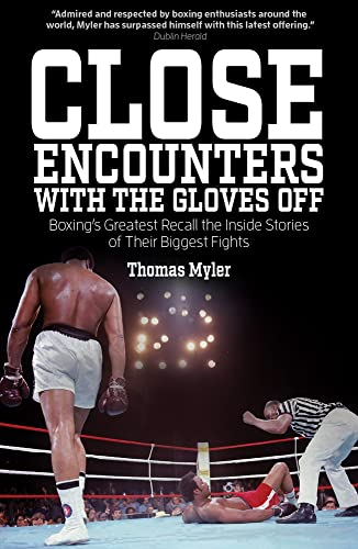 Close Encounters with the Gloves off: Boxing: Tom Myler