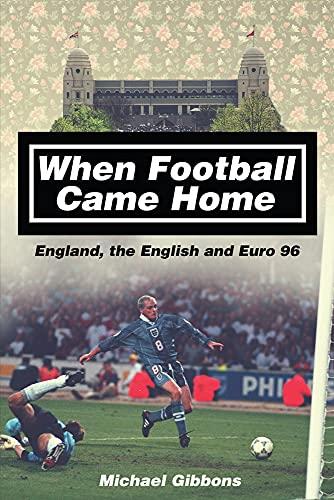 9781785311284: When Football Came Home: England, the English and Euro 96