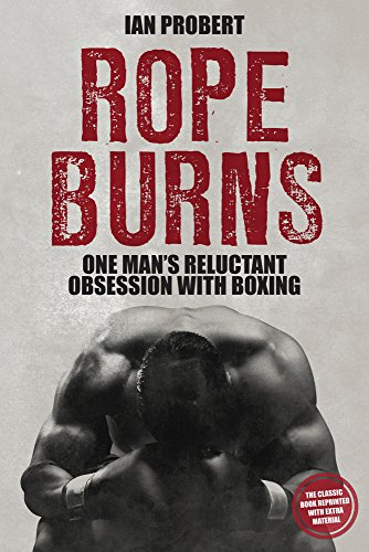 9781785312007: Rope Burns: One Man's Reluctant Obsession with Boxing