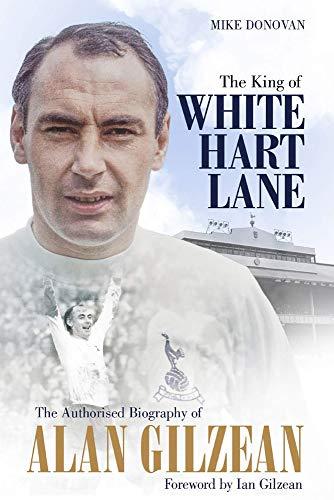 9781785315510: The King of White Hart Lane: The Authorised Biography of Alan Gilzean