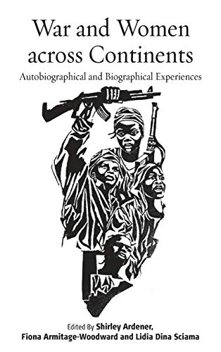 War and Women Across Continents: Autobiographical and Biographical Experiences