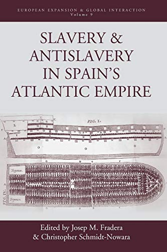 9781785330261: Slavery and Antislavery in Spain's Atlantic Empire (European Expansion & Global Interaction)