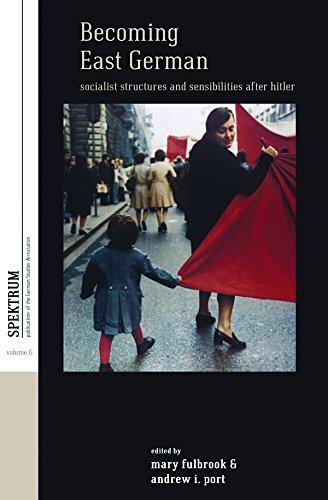 9781785330278: Becoming East German: Socialist Structures and Sensibilities after Hitler (Spektrum: Publications of the German Studies Association)